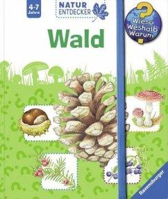 Wald / Wieso? Weshalb? Warum? Natur-Entdecker Bd.3 - Prusse, Daniela; Henkel, Christine