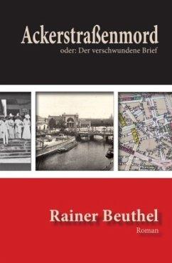 Ackerstraßenmord - Beuthel, Rainer