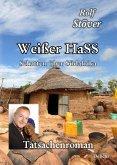 Weißer HaSS - Schatten über Südafrika - Tatsachenroman (eBook, ePUB)