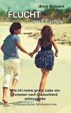 Flucht nach Europa - Wie ich meine große Liebe von Tunesien nach Deutschland schmuggelte - Autobiografischer Schicksalsroman (eBook, ePUB)