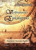 Verbrannter Eukalyptus - Historischer Australien-Roman (eBook, ePUB)