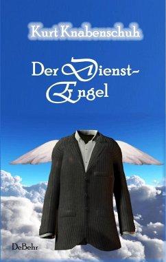Der Dienstengel - Roman (eBook, ePUB) - Knabenschuh, Kurt