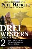 Pete Hackett - Drei Western, Sammelband 2 (eBook, ePUB)
