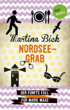 Nordseegrab / Marie Maas Bd.5 (eBook, ePUB) - Bick, Martina
