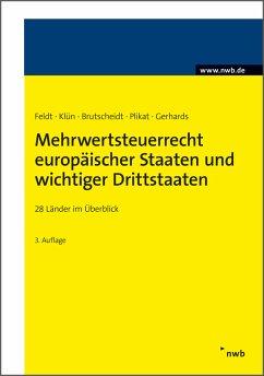 Mehrwertsteuerrecht europäischer Staaten und wichtiger Drittstaaten (eBook, ePUB) - Feldt, Matthias; Klün, Diana; Brutscheidt, Erik; Plikat, Marc R.; Gerhards, Daniela