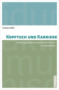 Kopftuch und Karriere (eBook, PDF) - Adelt, Svenja