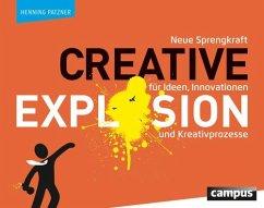 Creative Explosion (eBook, PDF) - Patzner, Henning