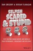Selfish, Scared and Stupid (eBook, ePUB)
