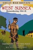 Great War Britain West Sussex: Remembering 1914-18 (eBook, ePUB)