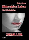 Bittersüßes Leben - Die Kriminalisten - Thriller (eBook, ePUB)