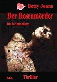 Der Rosenmörder - Die Kriminalisten - Thriller (eBook, ePUB)