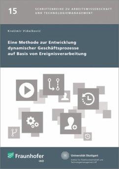 Eine Methode zur Entwicklung dynamischer Geschäftsprozesse auf Basis von Ereignisverarbeitung - Vidackovic, Kresimir