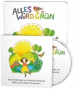 Alles wird grün. Mit Musik-CD - Stankowski, Johannes;Ott-Heidmann, Eva-Maria