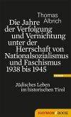 Die Jahre der Verfolgung und Vernichtung unter der Herrschaft von Nationalsozialismus und Faschismus 1938 bis 1945 (eBook, ePUB)