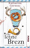Die letzte Brezn / Franziska Hausmann Bd.1 (eBook, ePUB)