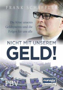 Nicht mit unserem Geld! (eBook, PDF) - Schäffler, Frank