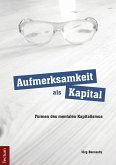 Aufmerksamkeit als Kapital (eBook, PDF)