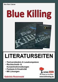 Blue Killing - Literaturseiten (eBook, PDF) - Rosenwald, Gabriela