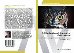 Politische Gewalt im antiken Griechenland - Dotter, Alexander