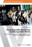 Produktprofile Deutscher Spätburgunder Weine