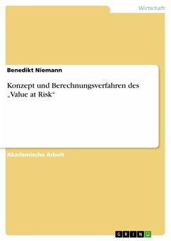 """Konzept und Berechnungsverfahren des """"Value at Risk"""" (eBook, PDF)"""
