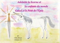Adélaïde la licorne et les enfants du monde - Becuzzi, Colette