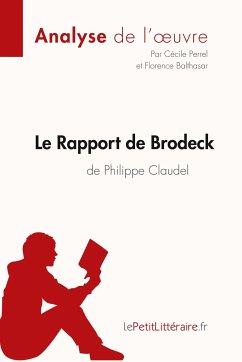 Le Rapport de Brodeck de Philippe Claudel (Analyse de l'oeuvre) - Perrel, Cécile; Balthasar, Florence; lePetitLitteraire