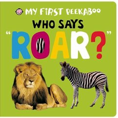 9780312518363 - Priddy, Roger: My First Peekaboo: Who Says Roar? - Livre