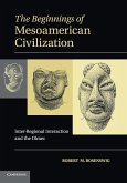 The Beginnings of Mesoamerican Civilization