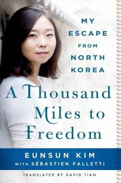 A Thousand Miles to Freedom: My Escape from North Korea - Kim, Eunsun