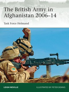 The British Army in Afghanistan 2006-14 - Neville, Leigh