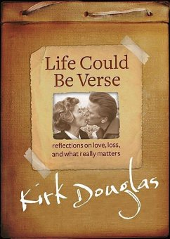 Life Could Be Verse: Reflections on Love, Loss, and What Really Matters - Douglas, Kirk
