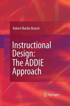 Instructional Design: The ADDIE Approach - Branch, Robert Maribe