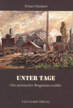 Unter Tage - Neubert, Erhart