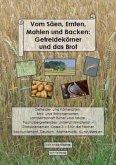 Vom Säen, Ernten, Mahlen und Backen: Getreidekörner und das Brot