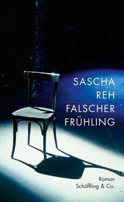 Falscher Frühling (eBook, ePUB) - Reh, Sascha