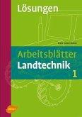 Arbeitsblätter Landtechnik 1. Lösungen (eBook, PDF)