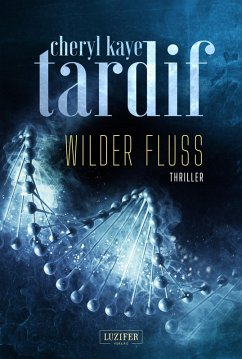 WILDER FLUSS (eBook, ePUB) - Tardif , Cheryl Kaye