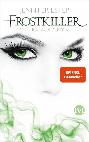 Frostkiller / Mythos Academy Bd.6 (eBook, ePUB) - Estep, Jennifer