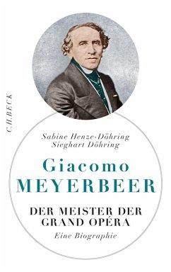 Giacomo Meyerbeer (eBook, ePUB) - Henze-Döhring, Sabine; Döhring, Sieghart