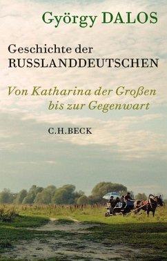 Geschichte der Russlanddeutschen (eBook, ePUB) - Dalos, György