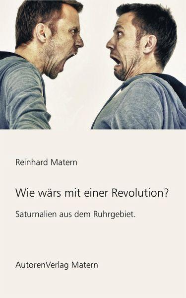 Wie wärs mit einer Revolution? (eBook, ePUB) - Matern, Reinhard