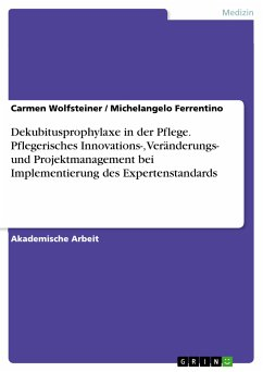 Dekubitusprophylaxe in der Pflege. Pflegerisches Innovations-, Veränderungs- und Projektmanagement bei Implementierung des Expertenstandards (eBook, PDF)