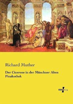 Der Cicerone in der Münchner Alten Pinakothek - Muther, Richard