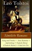 Sämtliche Romane: Krieg und Frieden + Anna Karenina + Auferstehung + Hadschi Murat (Chadschi Murat) + Glück der Ehe (eBook, ePUB)