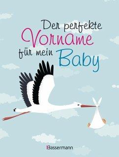 Der perfekte Vorname für mein Baby (eBook, ePUB)