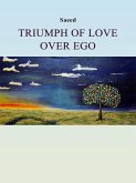 Triumph Of Love Over Ego (eBook, ePUB)