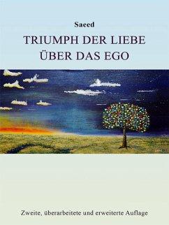 Triumph der Liebe über das Ego (eBook, ePUB) - Habibzadeh, Saeed