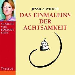 Das Einmaleins der Achtsamkeit, 1 Audio-CD - Wilker, Jessica