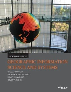 Geographic Information Science and Systems - Longley, Paul A.; Goodchild, Michael F.; Maguire, David J.; Rhind, David W.
